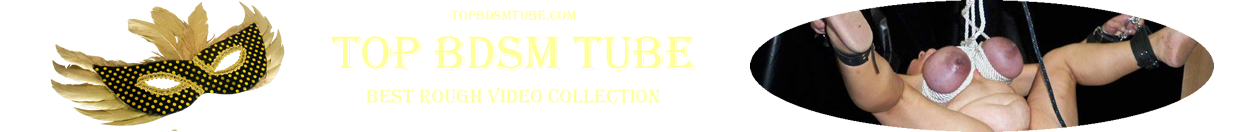 Best BDSM Tube Categories